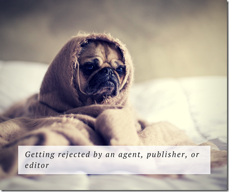 Getting rejected by an agent, publisher, or editor